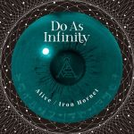 Do As Infinity – Alive / Iron Hornet [Single]