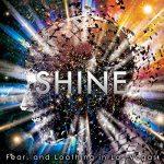 [Single] Fear, and Loathing in Las Vegas – Shine [MP3/320K/RAR][2017.06.14]