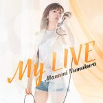 [Album] Manami Numakura – My LIVE [MP3/320K/RAR][2017.06.14]