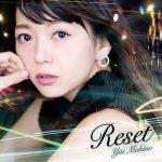 Yui Makino – Reset [Single]