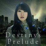 "[Single] Nana Mizuki – Destiny's Prelude ""Mahou Shoujo Lyrical Nanoha: Reflection"" Theme Song [MP3/320K/ZIP][2017.07.19]"