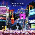 [Single] Do As Infinity x Hiroyuki Sawano – To Know You [MP3/320K/ZIP][2017.09.27]