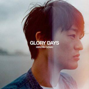 "[Single] Hiroya Ozaki – Glory Days ""Eureka Seven: Hi-Evolution 1"" Theme Song [MP3/320K/ZIP][2017.10.04]"