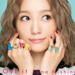 [Album] Kana Nishino – LOVE it [MP3/320K/ZIP][2017.11.15]