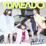 Yumemiru Adolescence – 20xx/Exceeeed!! [Single]