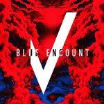 "[Single] BLUE ENCOUNT – VS ""Gintama: Porori-hen"" Opening Theme [MP3/320K/ZIP][2017.11.29]"