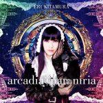 Eri Kitamura – arcadia † paroniria [Single]