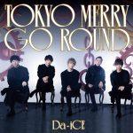 [Single] Da-iCE – Tokyo Merry Go Round [MP3/320K/ZIP][2018.01.17]