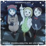 "[Single] COLORS SLASH – MIRACLE COLORS☆HONJITSU MO IJYO NASHI! ""Mitsuboshi Colors"" Ending Theme [MP3/320K/ZIP][2018.01.24]"