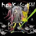 [Album] Kishida Kyoudan & THE Akeboshi Rockets – hack/SLASH [MP3/320K/ZIP][2014.12.24]