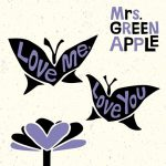 [Single] Mrs. GREEN APPLE – Love me, Love you [AAC/256K/ZIP][2018.02.14]
