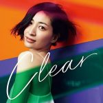 "[Single] Maaya Sakamoto – CLEAR ""Cardcaptor Sakura: Clear Card-hen"" Opening Theme [MP3/320K/ZIP][2018.01.31]"