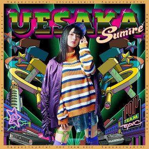 "[Single] Sumire Uesaka – POP TEAM EPIC ""POP TEAM EPIC"" Opening Theme [MP3/320K/ZIP][2018.01.31]"
