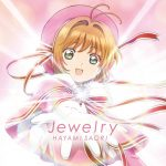 "[Single] Saori Hayami – Jewelry ""Cardcaptor Sakura: Clear Card-hen"" Ending Theme [MP3/320K/ZIP][2018.03.28]"
