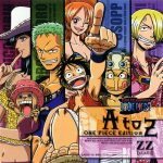 "[Single] ZZ – A to Z ~One Piece Edition~ ""One Piece"" 12th Ending Theme [FLAC/ZIP][2003.11.12]"
