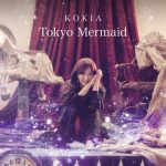 [Album] KOKIA – Tokyo Mermaid [MP3/320K/ZIP][2018.04.25]