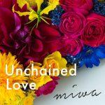 [Single] miwa – Unchained Love [AAC/256K/ZIP][2018.06.06]
