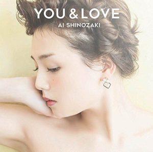 [Album] Ai Shinozaki – YOU & LOVE [MP3/320K/ZIP][2018.04.25]
