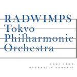 [Album] RADWIMPS – Your Name. Orchestra Concert [MP3/320K/ZIP][2018.04.18]