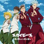 """[Single] SkyPeace – Ame ga Furukara Niji ga Deru """"Nanatsu no Taizai: Imashime no Fukkatsu"""" 2nd Opening Theme [MP3/320K/ZIP][2018.05.23]"""