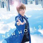 [Single] Yuma Uchida – NEW WORLD [MP3/320K/ZIP][2018.05.30]