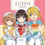 "[Single] BLEND-A – Buon Appetito♡S/Detarame na Minus to Plus ni Okeru Blend-kou ""BLEND-S"" Opening & Ending Theme [MP3/320K/RAR][2017.11.22]"