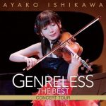 [Album] Ayako Ishikawa – Ayako Ishikawa Genreless THE BEST Concert Tour CD [MP3/320K/ZIP][2018.04.25]
