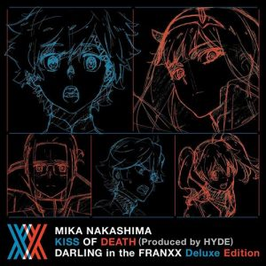 [Single] Mika Nakashima – KISS OF DEATH (Produced by HYDE) [DARLING in the FRANXX Deluxe Edition] [MP3/320K/ZIP][2018.06.27]