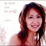 [Single] KOKIA – so much love for you♥ [MP3/320K/ZIP][2004.04.21]