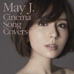 [Album] May J. – Cinema Song Covers [AAC/256K/ZIP][2018.07.25]