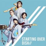 [Single] DISH// – Starting Over [MP3/320K/ZIP][2018.07.11]