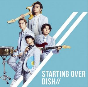 [Single] DISH// – Starting Over [MP3/320K/ZIP][2018.07.11]