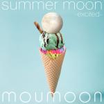 "[Album] moumoon – summer moon -excited- ""Yume Oukoku to Nemureru 100-nin no Ouji-sama"" Opening Theme [AAC/256K/ZIP][2018.07.28]"