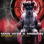 [Single] MAN WITH A MISSION – database feat. TAKUMA (10 FEET) [MP3/320K/ZIP][2013.10.09]