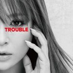 [Mini Album] Ayumi Hamasaki – TROUBLE [FLAC/ZIP][2018.08.15]