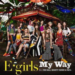 [Single] E-girls – My Way feat. FIRE BALL, MIGHTY CROWN & PKCZ(R) [AAC/256K/ZIP][2018.08.08]