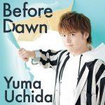 [Single] Yuma Uchida – Before Dawn [MP3/320K/ZIP][2018.09.19]