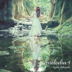 [Album] Ayahi Takagaki – melodia 4 [MP3/320K/ZIP][2018.09.26]