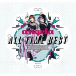 [Album] angela All Time Best 2010-2017 [MP3/320K/ZIP][2018.10.24]