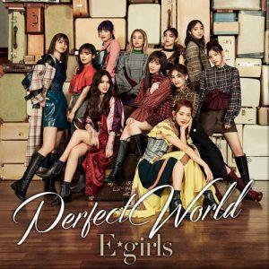 [Single] E-girls – Perfect World [AAC/256K/ZIP][2018.10.03]