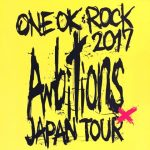 "[Concert] ONE OK ROCK – ""Ambitions"" Japan Tour 2017 at Saitama Super Arena [BD][1080p][x264][FLAC][2018.01.17]"