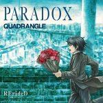"[Single] QUADRANGLE – PARADOX ""RErideD -Tokigoe no Derrida-"" Opening Theme [MP3/320K/ZIP][2018.11.28]"