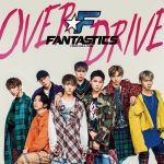 [Single] FANTASTICS from EXILE TRIBE – OVER DRIVE [AAC/256K/ZIP][2018.12.05]