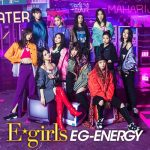 [Single] E-girls – EG ENERGY [AAC/256K/ZIP][2018.12.19]