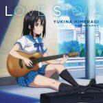 [Single] Yukina Himeragi (CV: Risa Taneda) – LOVE STOIC [MP3/320K/ZIP][2018.12.19]