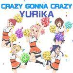 "[Single] YURiKA – CRAZY GONNA CRAZY ""Anima Yell!"" Episode 11 Insert Song [MP3/320K/ZIP][2018.12.17]"