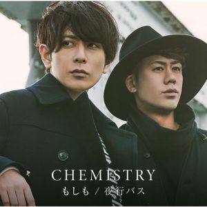 [Single] CHEMISTRY – Moshimo / Yako Bus   CHEMISTRY [AAC/256K/ZIP][2019.02.13]