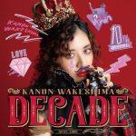 [Album] Kanon Wakeshima – DECADE [MP3/320K/ZIP][2019.02.13]
