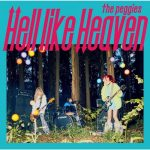 [Album] the peggies – Hell like Heaven [AAC/256K/ZIP][2019.02.06]