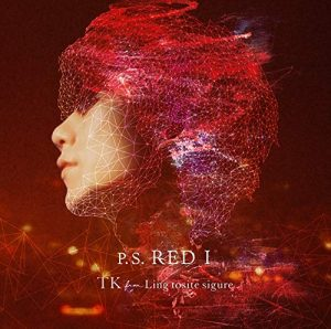 [Single] TK from Ling tosite sigure – P.S. RED I [FLAC/ZIP][2019.03.06]